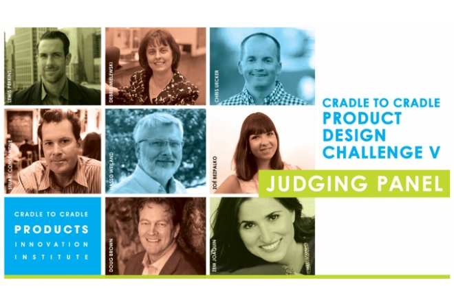 Global Design & Sustainability Experts to Judge Upcoming Cradle to Cradle Product Design Challenge