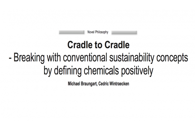 C2C - Breaking with conventional sustainability concepts by defining chemicals positively