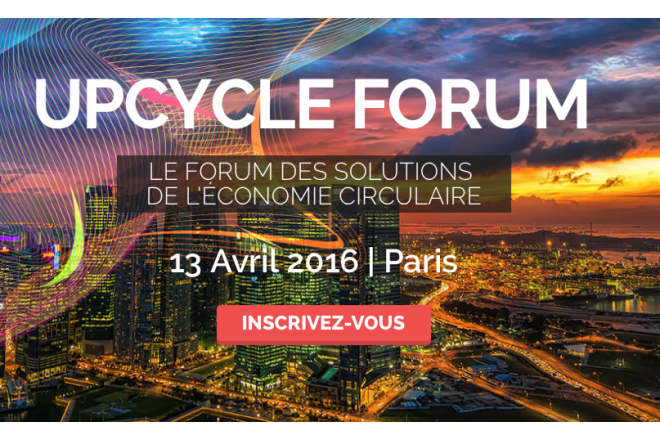Upcycle Forum in Paris 13 April 2016
